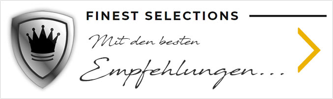 FINEST SELECTIONS - Unsere Empfehlungen...